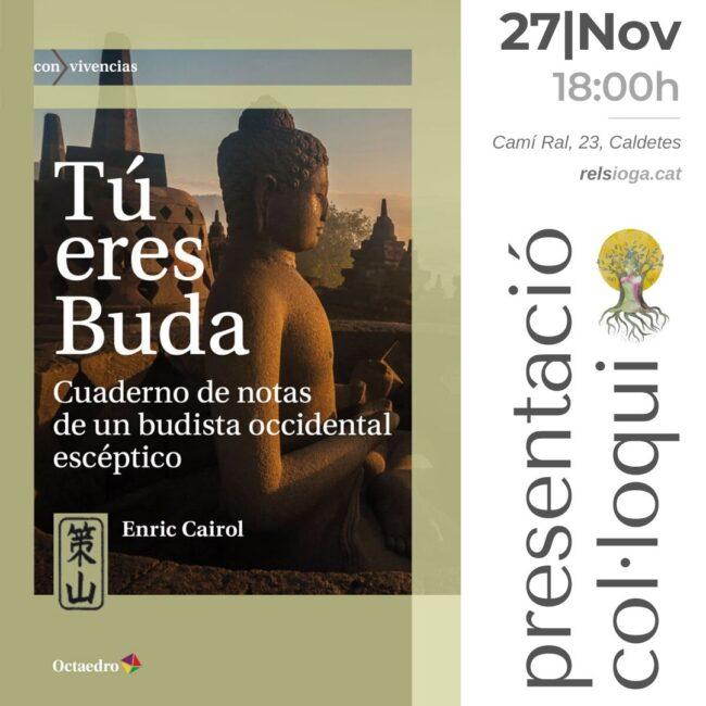 Tu eres Buda - Enric Cairol | RELS IOGA | yoga, terapias, nutrición | Caldes d'Estrac (Caldetes) Maresme (Barcelona)