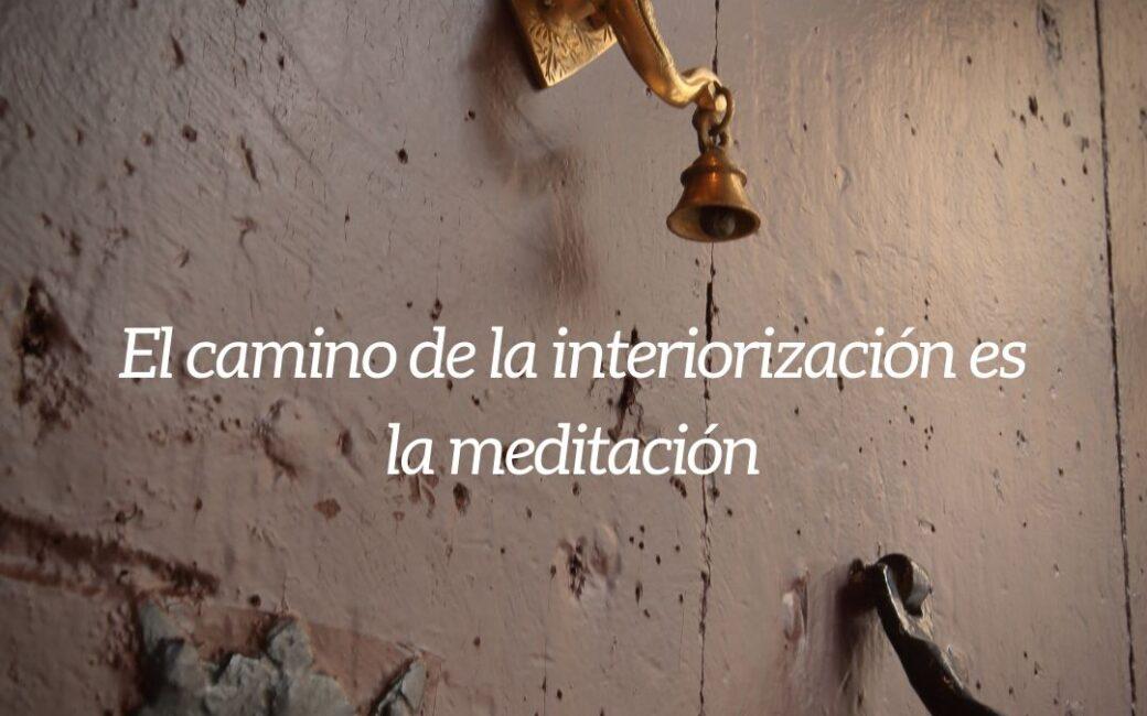 El camino de la interiorización es la meditación | RELS IOGA
